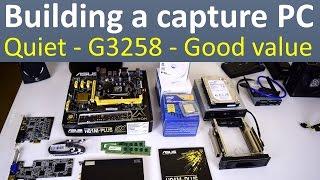Building a quiet gaming capture audio recording PC with G3258 Pentium