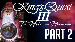 [Kings Quest III] PART 2: Servant Simulator '86