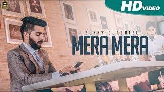 Mera Mera | Sunny Gursheel | Full Punjabi Song 2017 | Blue Hawk Productions