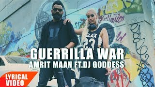 Guerrilla War | Lyrical Video | Amrit Maan Ft DJ Goddess | Deep Jandu | Latest Punjabi Song 2018