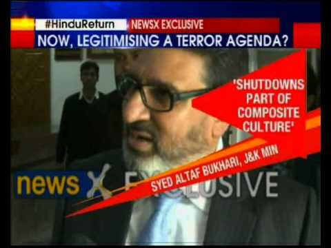 NewsX Exclusive: J&K PDP Minister Altaf Bukhari backs separatists, call for shutdown