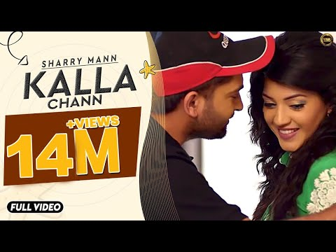 Kalla Chann | Sharry Mann | Full Official Video | Yar | Blockbuster Song 2014 video