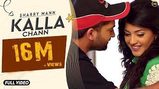 Download Kalla Chann | Sharry Mann | Full Official Video | YAR | Blockbuster Song 2016 3Gp Mp4