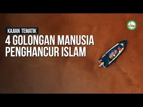 4 Golongan Manusia Penghancur Islam - Ustadz Khairullah Anwar Luthfi, Lc