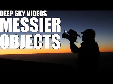 Messier Objects - Deep Sky Videos