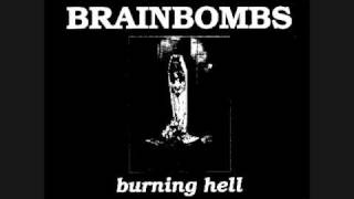 Brainbombs - Danny Was A Streetwhore