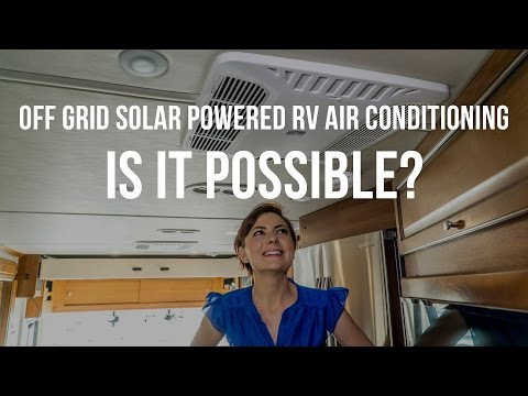 Off Grid Solar Powered RV Air Conditioning – Is it Possible?