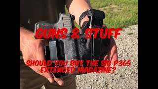 Should You buy the Sig P365 Extended Magazine?
