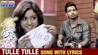 Tulle Tulle Song With Lyrics   Prema Ishq Kaadhal Telugu Movie   Harshvardhan Rane   Ritu Varma