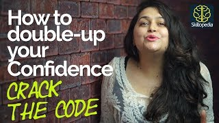 05 Surefire tips - How to double-up your confidence? Personality Development tips & Soft skills