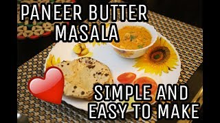Paneer Butter Masala Recipe(SIMPLE AND EASY TO MAKE)