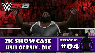 WWE 2K15 (PS4) - 2K Showcase DLC: Hall of Pain - #04 - PT-BR