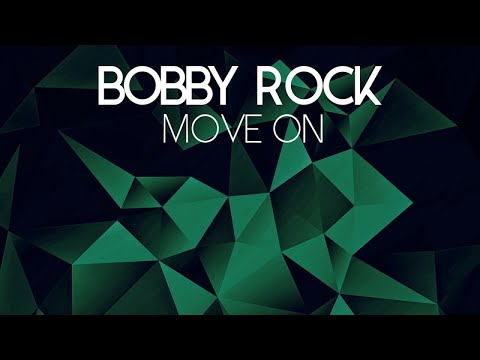 Bobby Rock - Move On (Extended Mix)