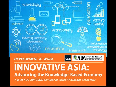 Dev-at-Work: Innovative Asia: Advancing the Knowledge-Based Economy