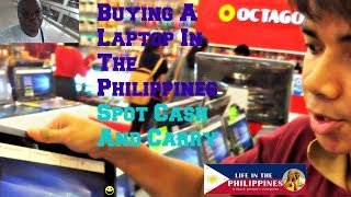 BUYING A LAPTOP IN THE PHILIPPINES SPOT CASH AND CARRY
