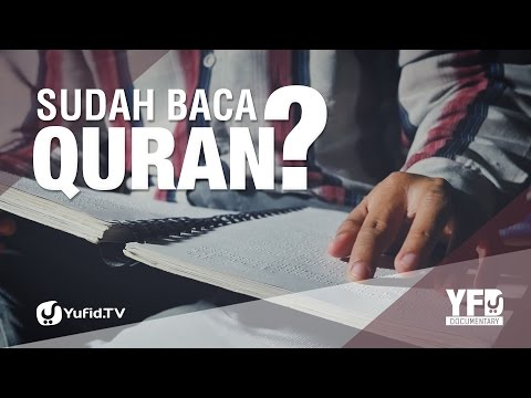 Video Motivasi Menyentuh Hati: Sudahkah Anda Baca Al-Qur'an Hari Ini? - Yufid Documentary