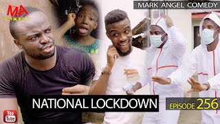 NATIONAL LOCK DOWN (Mark Angel Comedy) (Episode 256)