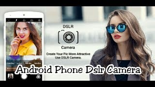 How to correct Android DSLR camera app best quality 2018. now version