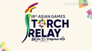18th ASIAN GAMES TORCH RELAY