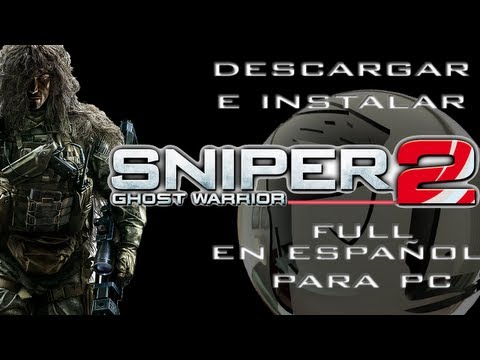 Descargar e Instalar Sniper Ghost Warrior 2 Full En Español Para pc HD