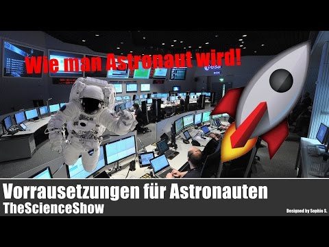 Wie man Astronaut wird! | ESA/NASA | TheScienceShow
