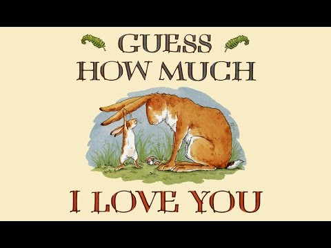 Guess how much I love you by Sam McBratney.  Grandma Annii's Storytime