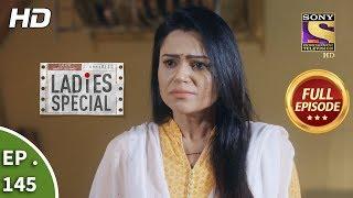 Ladies Special - Ep 145 - Full Episode - 17th June, 2019