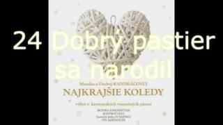 Najkrajšie koledy / 24 Dobrý pastier sa narodil / Monika a Ondrej Kandráčovci
