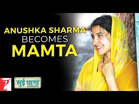 Anushka Sharma Becomes Mamta | Sui Dhaaga - Made in India | Varun Dhawan | Releasing 28th Sept 2018