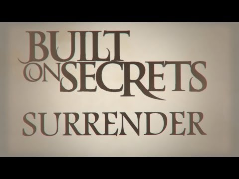 Built On Secrets - Surrender (New album