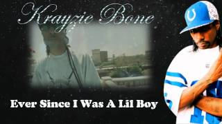 Krayzie Bone - Ever Since I Was A Lil Boy