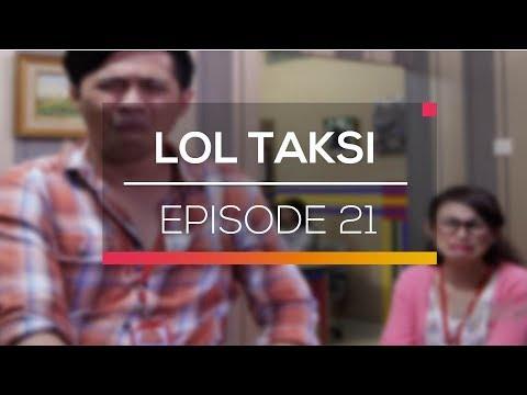 download lagu Lol Taksi - Episode 21 gratis