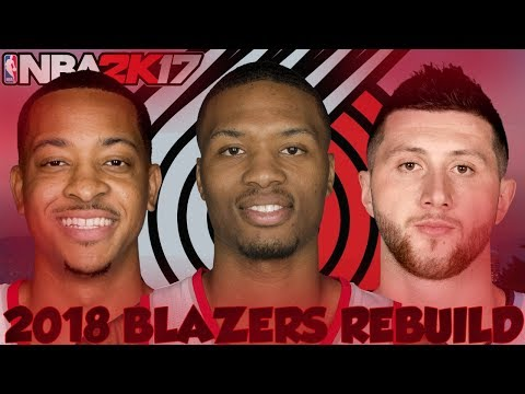 BACK TO BACK?!?! 2018 TRAIL BLAZERS REBUILD!! NBA 2K17 MY LEAGUE