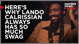 Why Lando Always Has So Much Swag (Nerdist News Edition)