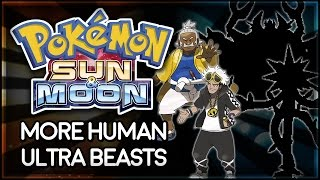 Pokémon Sun and More | MORE Human Ultra Beasts