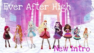 Ever After High ~ New Intro