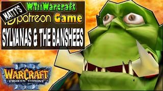 Warcraft 3 - Sylvanas & the Banshees | Patron Game | January 2017 | Mathew
