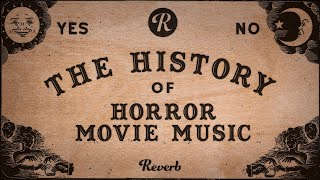The History of Horror Movie Music: How Strings and Synth Scores Scare Us to Death | Reverb
