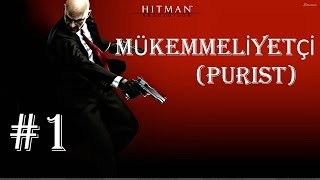 Hitman Absolution - Türkçe Walkthrough (Mükemmeliyetçi / Purist) [Professional] - Part 1