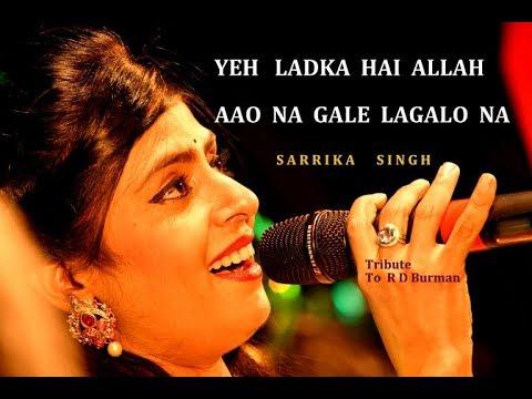Yeh Ladka Hai Allah | Aao Na Gale Lagao Na | Sarrika Singh Live | Asha Bhosle