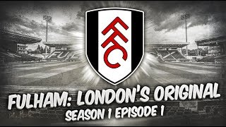 Fulham: London's Original - S1-E1 - Beauty and The Beast!  | Football Manager 2019