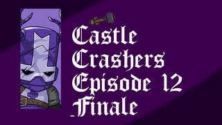 Castle Crashers #12 Finale The Showdown