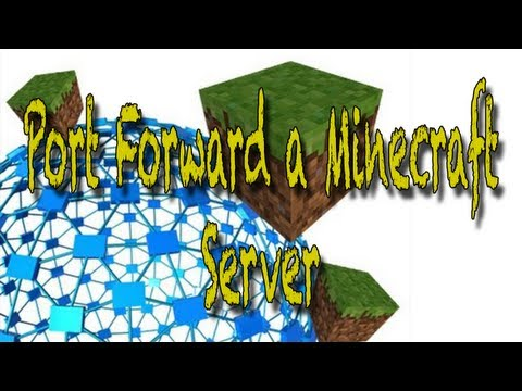 How to Port Forward any Minecraft Server [1.5.2] [Bukkit & Tekkit] [Easily]