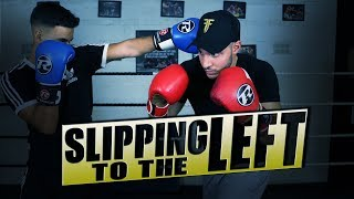 HOW TO SLIP TO THE LEFT IN BOXING
