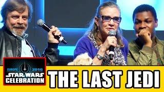 STAR WARS EPISODE 8 Panel Highlights - Star Wars Celebration 2016