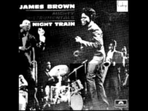 James Brown - Night Train - Why Does Everything Happen To Me