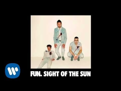 Fun - Sight Of The Sun