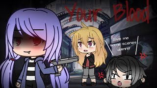 Your Blood ~ Gacha Life Mini Movie |Part 3|