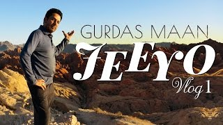 Gurdas Maan | Jeeyo | Vlog 1