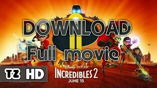 How to Download INCREDIBLES 2 in 300mb (Full HD) | Incredibles 2 FREE Download